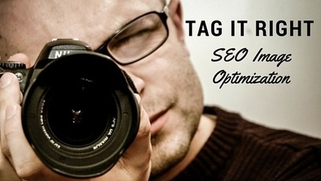 Tag it Right: SEO Image Optimization | Creative_me | Scoop.it