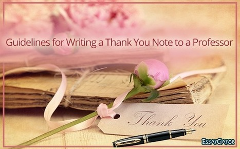 Guidelines for Writing a Thank You Note to a Professor | Academic Writing Service | Scoop.it