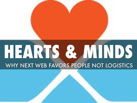 Hearts and Minds - Why Next Web Favors People Not Logistics | BI Revolution | Scoop.it