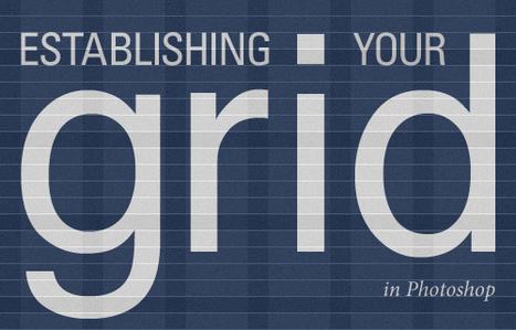 Establishing Your Grid In Photoshop - Smashing Magazine | Basics and principles for a good  Web Design | Scoop.it