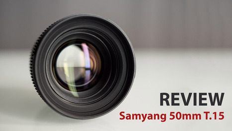 Review of the Samyang 50mm T1.5 CINE Lens - cinema5D news | Videography | Scoop.it
