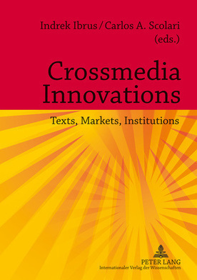 Carlos Scolari's New Book! Crossmedia Innovation: Texts, Markets, Institutions | Tracking Transmedia | Scoop.it
