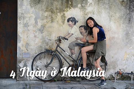 Kinh nghiệm Du lịch Malaysia 2016 - Phượt Penang - Kuala Lumpur | Kinh nghiem Du lich | Scoop.it