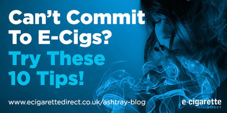 Trouble Committing To E-Cigs? Try These 10 Tips! | Electronic Cigarettes | Scoop.it
