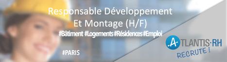 Responsable Développement et Montage (H/F) - Atlantis RH | Emploi #Construction #Ingenieur | Scoop.it