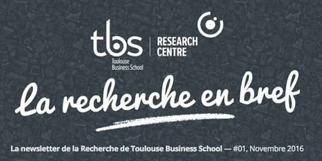 Newsletter TBS Research Centre | Novembre 2016 - n°01 | TBS Research Centre | Scoop.it