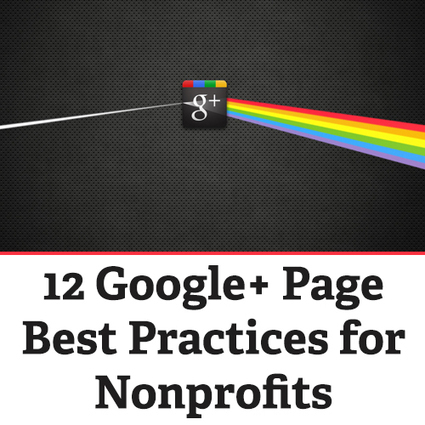 12 Google+ Best Practices for Nonprofits | Social Media Marketing For Non Profits | Scoop.it