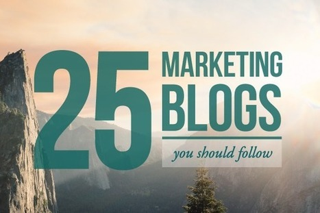 25 Marketing Blogs You Should Be Following - | Startups and Entrepreneurship | Scoop.it