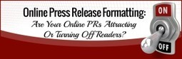 Online Press Release Formatting: Are Your Online PRs Attracting Or Turning Off Readers? | Public Relations & Social Media Insight | Scoop.it