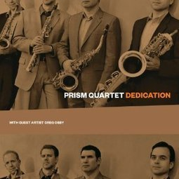 "Review: Prism Quartet, ""Dedication,"" 