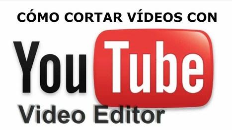 Edición de vídeos y trucos de Youtube | Videos en la red | Scoop.it