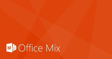 10 reason to use Office Mix | ONGC Systems | Digital kompetens | Scoop.it
