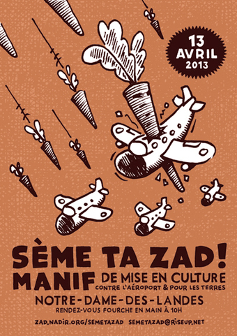13/04 Grande Manif Mise en Culture - Sème ta ZAD   Shabba's news   Scoop.it