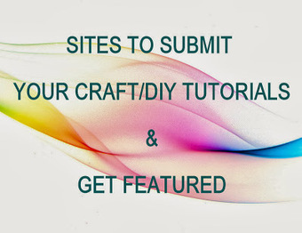 Sites to submit your craft/diy tutorials and get featured | Blogging tips | Scoop.it