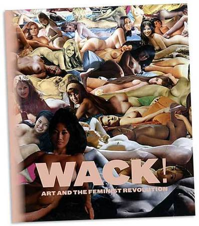 WACK! Art and the Feminist Revolution | Studio Art and Art History | Scoop.it