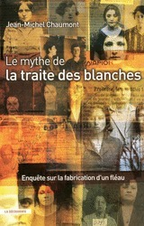 Le mythe de la traite des blanches - Jean-Michel CHAUMONT - Éditions La Découverte   #Prostitution : Désintox : stop aux mensonges   Scoop.it