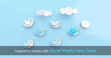 The Right Way To Respond To Tweets With Social Media Help Desk | Zendesk Alternative | Scoop.it