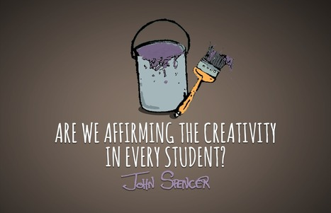 Seven Ways to Affirm the Creativity in Every Student – John Spencer | iPads, MakerEd and More  in Education | Scoop.it
