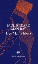 Les Mains libres - Man Ray & Paul Eluard - Gallimard | Love | Scoop.it