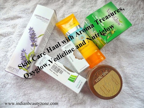 Skin Care Haul with Aroma Treasures,Oxyglow,Vedicline and Nutriglow | Indian Beauty Zone | Indian Beauty Zone | Scoop.it