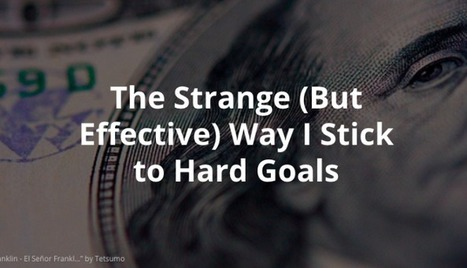 The Strange (But Effective) Way I Stick to Hard Goals | Innovatus | Scoop.it