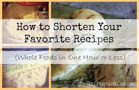 How to Shorten Your Favorite Recipes » The Cheapskate Cook | Journeys in cooking | Scoop.it