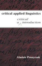 LLL: Language, Linguistics & Learning: Pennycook: Critical Applied ... | Chilean Spanish | Scoop.it