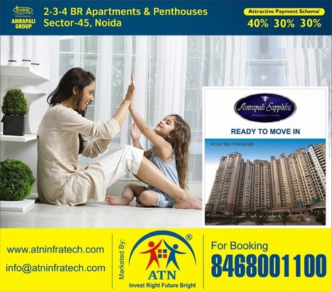 Property in Noida: Avail Payment Plan up to 60% on Bookings of Amrapali Sapphire Noida | Residential Projects in Noida | Scoop.it