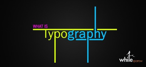 Typography - Designing | Definition | Meaning | Basics | Online Marketing Strategy - SMO - SEO - WEBSITE - GOOGLE - Education | Scoop.it