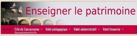 Enseigner le patrimoine - Classe patrimoine de la Cité de Carcassonne   TICE, Web 2.0, logiciels libres   Scoop.it