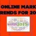 Top 5 Online Marketing Trends for 2015 - Blog Marketing Buzz | marketing success | Scoop.it