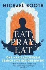 Travel literature review: Eat, Pray, Eat - travel tips and articles - Lonely Planet | Project ideas (promotion...) | Scoop.it