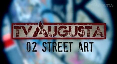 MISTURA URBANA » TV Augusta episódio #02 :: Street Art | Urban Life | Scoop.it