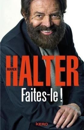 """Faites-le! est """"l'une de ses lectures qui remettent les idées en place"""" pour L'épopée littéraire   Marek Halter   Scoop.it"""