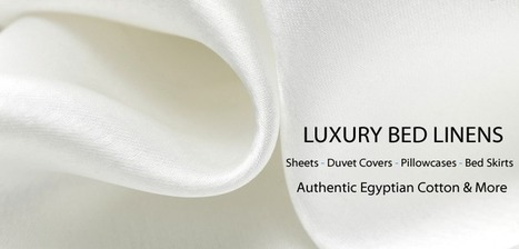Buy Egyptian Cotton Bed Linens at egyptianlinensoutlet.com | Egyptian Linens Outlet | Scoop.it