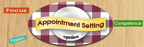 The Three Ingredients To Appointment Setting Success | Small Business | Scoop.it