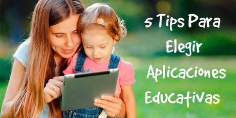 5 Tips Para Elegir Aplicaciones Educativas  - Peque Tablet | Bichos en Clase | Scoop.it