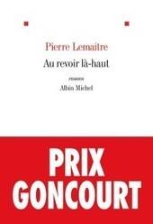 Au revoir là-haut | CDI - Albert Thomas (Roanne) : nos dernières acquisitions pour les Lycées | Scoop.it