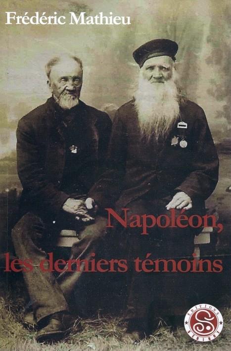 Napoléon, les derniers témoins - par Frédéric Mathieu   GenealoNet   Scoop.it