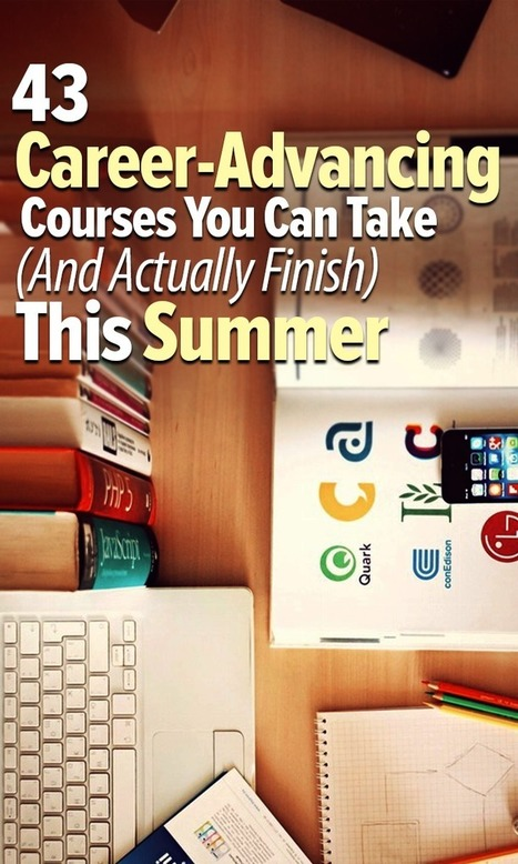 43 free career-advancing courses you can take (and actually finish) this summer   Your Career   Scoop.it
