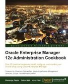 Oracle Enterprise Manager 12c Administration Cookbook - Free eBook Share | Oracle 12c Cloud Control | Scoop.it