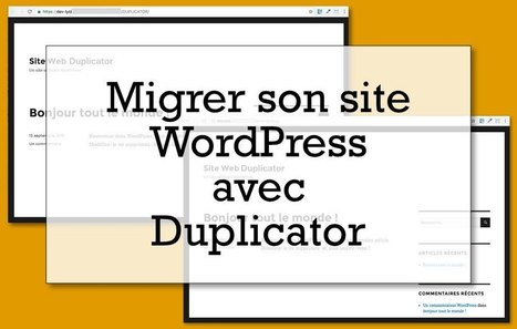 Comment migrer son site WordPress avec Duplicator ? | Mes ressources personnelles | Scoop.it