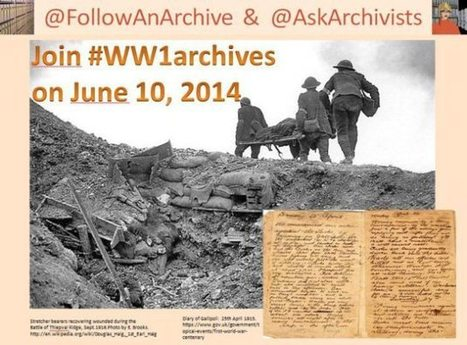 Join archives on Twitter on 10 June 2014 in sharing World War 1 treasures #WW1archives #blogjune | The Information Professional | Scoop.it