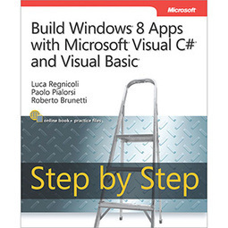 Build Windows 8 Apps with Microsoft Visual C# and Visual Basic Step by Step - | Free eBook Download | mywowebook | Scoop.it