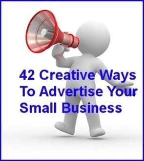 42 Creative and Inexpensive Ways To Advertise Your Small Business | Competitive Edge | Scoop.it