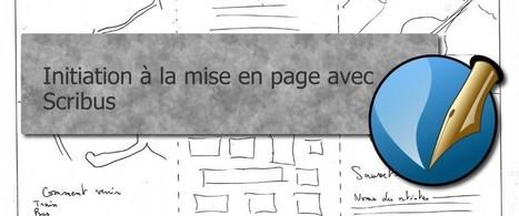 Cours : Initiation à la mise en page avec Scribus | Technologies numériques & Education | Scoop.it