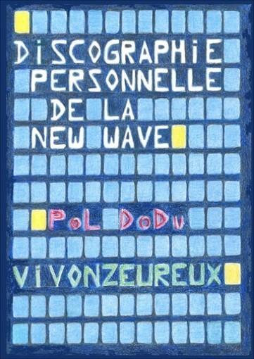 VIVONZEUREUX! / LETSLIVAPPY! : Pol Dodu - Discographie personnelle de la New Wave | histgeoblog | Scoop.it