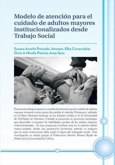 Modelo de Atención para el cuidado de adultos mayores institucionalizados desde trabajo social | Proyecto UPCARING | Scoop.it