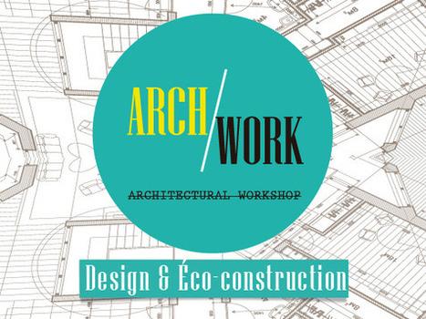 ARCHWORK entre design et éco-construction | Graphik Island | Eco-construction et Eco-conception | Scoop.it