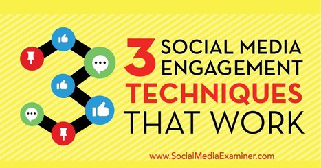 3 Social Media Engagement Techniques That Work | Social Media Strategies | Scoop.it